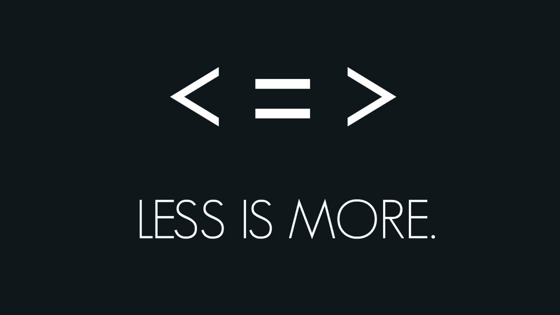 """Less Is More, Part 2"""